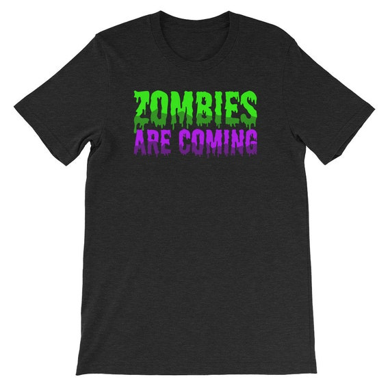 Zombies Are Coming Spooky Halloween Uni Sex T Shirt 8