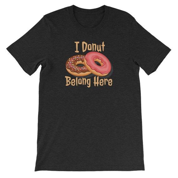 I Donut Belong Here Funny Mini Bakery Shop 01