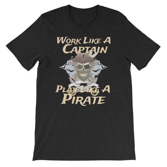 Work Like A Captain Play Like A Pirate Halloween Day Uni Sex T Shirt 3