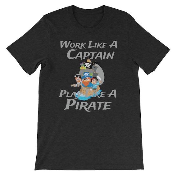 Work Like A Captain Play Like A Pirate Halloween Day Uni Sex T Shirt 2