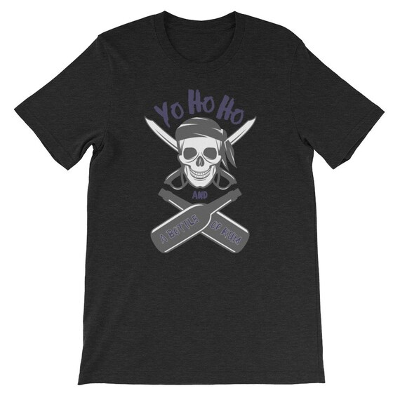 Yo Ho Ho And A Bottle of Rum Pirate Day Halloween Uni Sex T Shirt 3