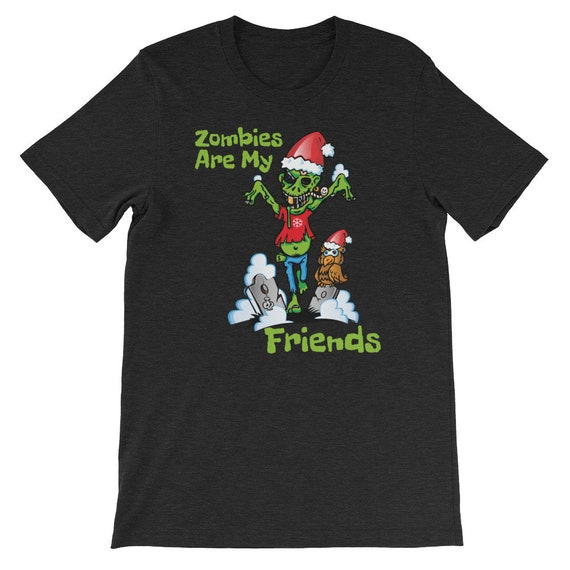 Zombies Are My Friends Halloween Christmas