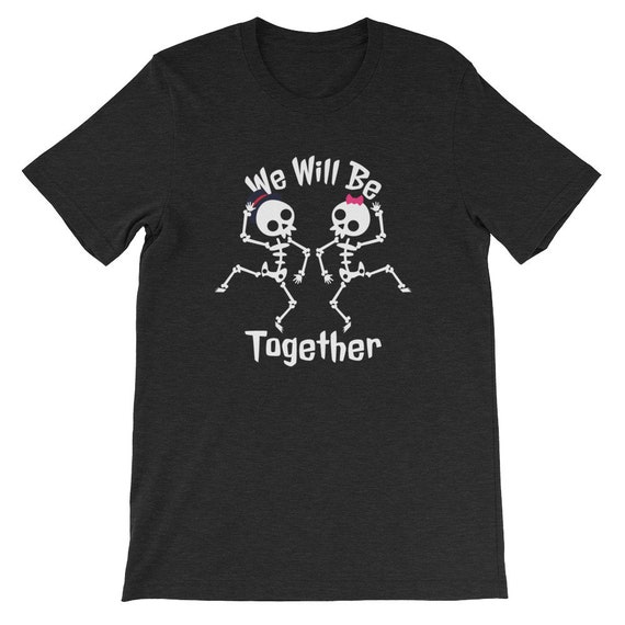 We Will Be Together Until Death Do Us Part Spooky Halloween Couple Uni Sex T Shirt 14B
