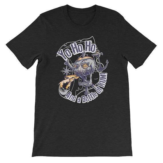 Yo Ho Ho And A Bottle of Rum Pirate Day Halloween Uni Sex T Shirt 1