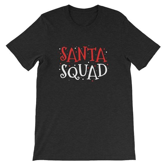 Santa Squad Christmas Winter Clause Costume Funny Uni Sex T Shirt 3