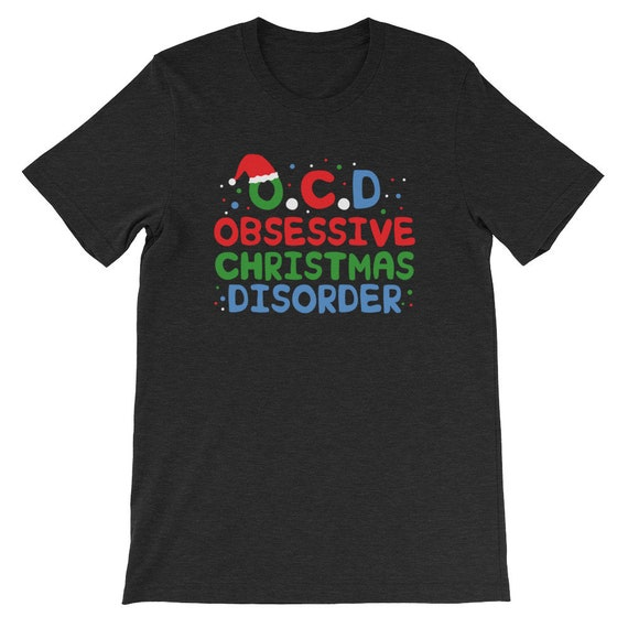 Obsessive Christmas Disorder Cute Xmas Tree Winter Uni Sex T Shirt 6