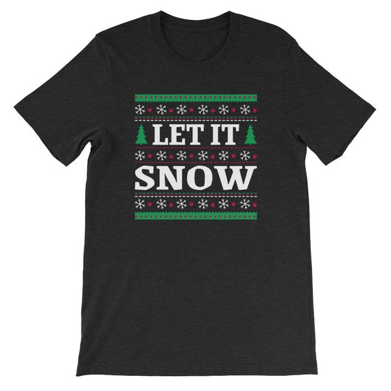 Let It Snow Christmas Winter Snow Snowman Uni Sex T Shirt 18