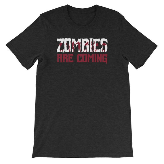 Zombies Are Coming Spooky Halloween Uni Sex T Shirt