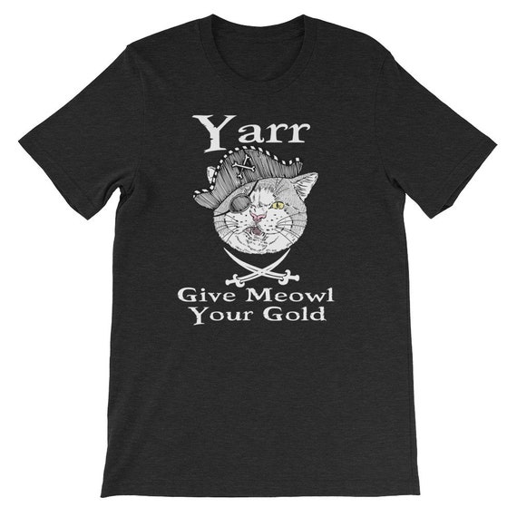 Yarr Give Meowl Your Gold Cat Pirate Day Halloween Unisex T Shirt 2