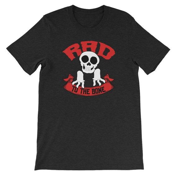 Rad To The Bone Skeleton Skull Halloween Uni Sex T Shirt 4