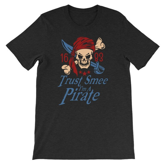 Trust Smee I'm A Pirate Halloween Pirate Day Uni Sex T Shirt 2