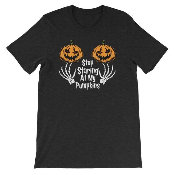 Stop Staring At My Pumpkins Funny Kinky Halloween Ladies Uni Sex T Shirt 6