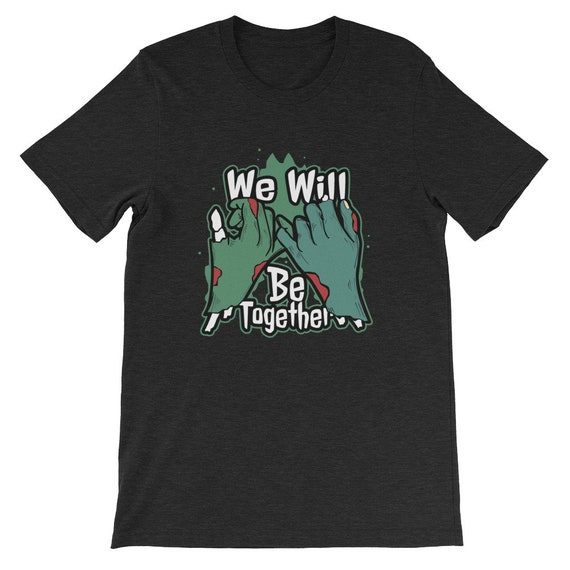 We Will Be Together Until Death Do Us Part Spooky Halloween Couple Uni Sex T Shirt 4B