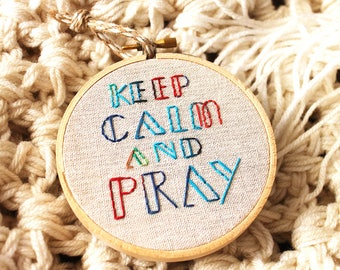 keep calm and pray new years resolution sign hand embroidery hoop Christian unique personalized hoop textile needlework hand wall decor