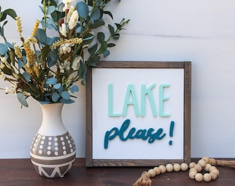 Lake please- 3D sign