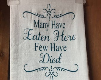 Many Have Eaten Here Flour Sack Towel