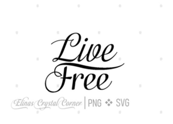 Live Free Svg Png File Text Cricut Etsy