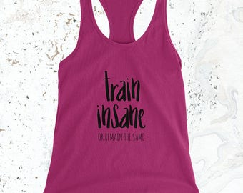 ae6dadf76ae089 Workout Tank - Women s Racerback Tank - Gym Tank - Train Insane or Remain  the Same - Dark Pink - Lifting Shirt - Fitness Tank - Muscle Tank