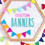 MADE TO ORDER: Mini Banner / Mini Garland / Letter Board Accessory