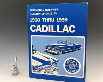 Illustrated Guide to 1950-59 Cadillac - Roy A. Schneider - Automobile Heritage Publishing - 1978