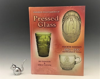 Standard Encyclopedia of Pressed Glass - Edwards and Carwile - 4th Edition