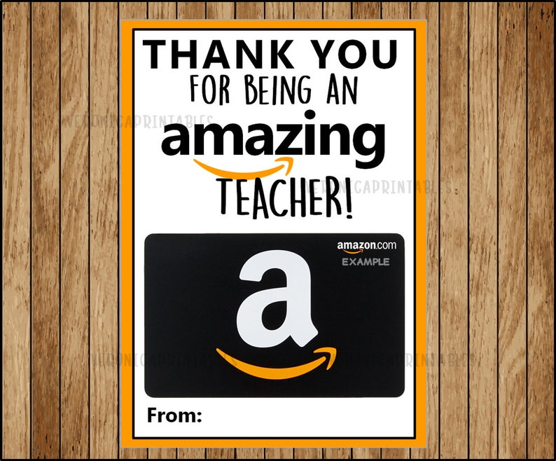 INSTANT DOWNLOAD Amazon Gift Card Teacher Appreciation Gift Teacher Thank  You End of the Year Teacher Gift 5x7 Gift Card DIY Printable