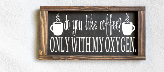 Do You Like Coffee Sign, Only With My Oxygen Sign, Gilmore Girls Sign, Gilmore Girls Coffee, Coffee Addict, Gilmore Girls Gifts by Etsy