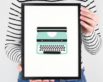 A Love Story - Typewriter - Art Print
