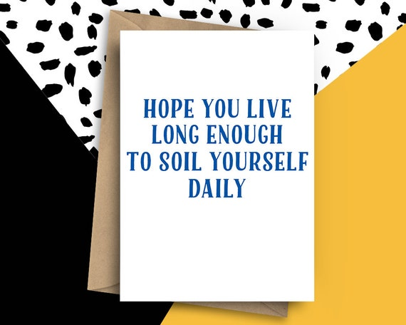 Rude Birthday Card For Him Soil Yourself Old Age Funny
