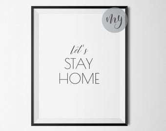 Let's Stay Home Print, Romantic Wall Art, Bedroom Wall Art, Minimalist Art, Modern Typography Print, Monochrome Print, Printable Wall Art