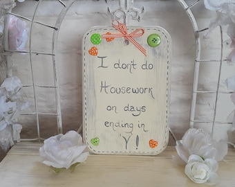 Funny Housework Shabby Chic Sign