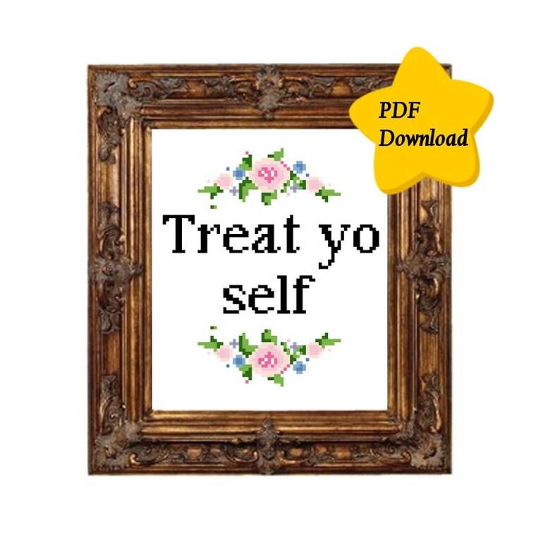 Treat Yo Self Cross Stitch, Instant PDF Download, Cross Stitch Template,  PDF Only, Parks and Recreation Cross Stitch, Subversive Modern