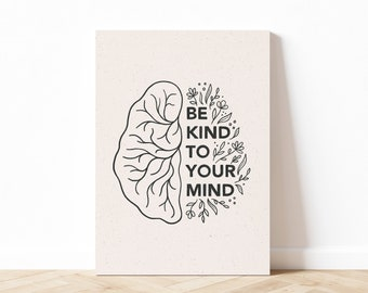 Be Kind to Your Mind Art Print, Mental Health Wall Art, Self Love Art Print, Quote Wall Art, Digital Download, Printable Art