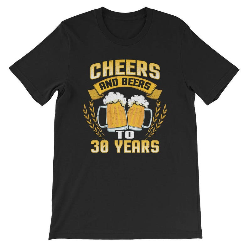 55555fd7b Cheers and Beers to 30 Years Tshirt 30th Birthday Shirt | Etsy