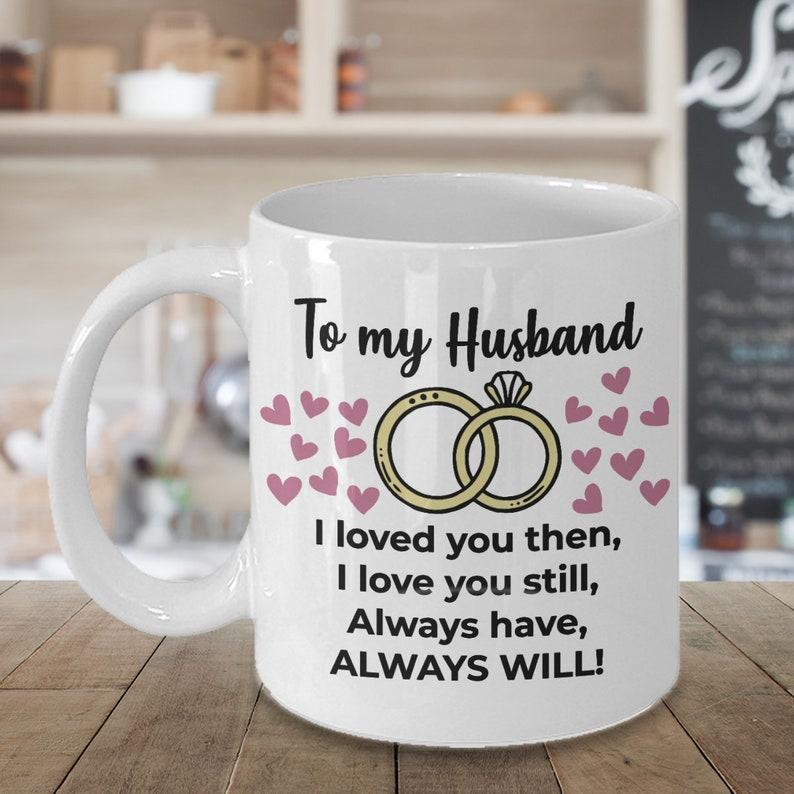To My Husband I Love You Mug Gift For Wedding