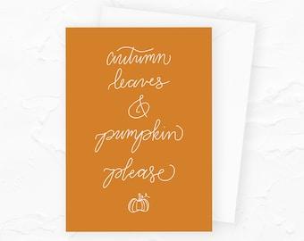 Pumpkin Fall Card, Autumn Leaves Card, Fall Greeting Card, Autumn Leaves and Pumpkin Please