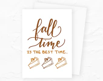 Fall Time Card, Fall Time is My Favorite Time Greeting Card with Pumpkin Pie, Pumpkin Pie Card