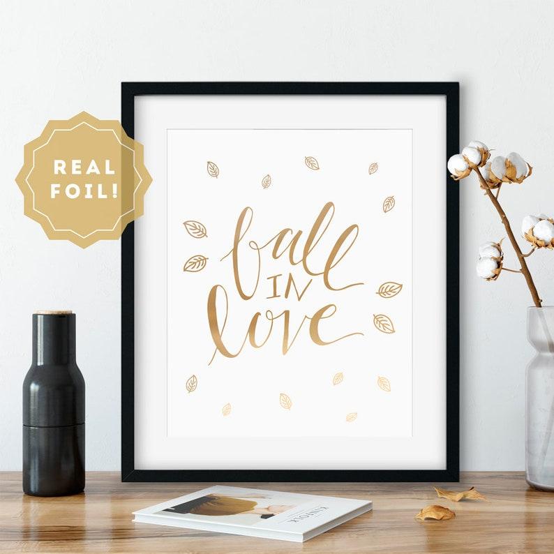 Autumn Decor Fall In Love Gold Foil Print Rustic Home Decor image 0