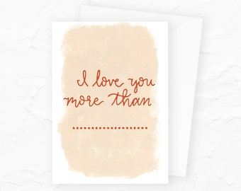 I Love You More Than Fill In The Blank Valentines Day Card, Funny Valentine Card