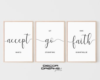 Accept what is let go of what was have faith in what will be, Have faith print, Set of 3 Prints, -- DIGITAL DOWNLOAD --