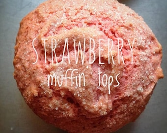 6 low sodium Strawberry Muffin Tops made with real strawberry extract. Large, moist, dense breakfast--the best part of the muffin!
