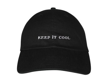 7e60677a8ff36 Keep it Cool Embroidered Cap Dad cap dad hat embroidered baseball cap cool  hat unisex cap