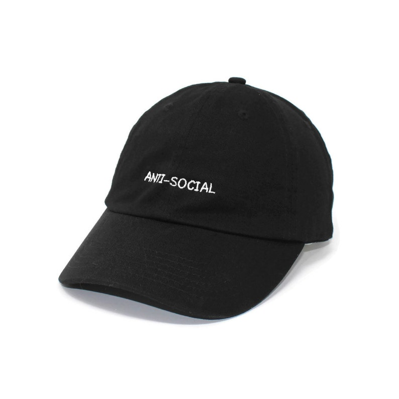 1e8e2dc561a7d Anti-Social Embroidered Cap dad hat embroidered baseball cap