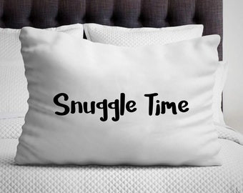 Snuggle Time' Pillowcase | Fun pillow