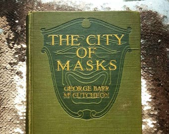 The City Of Masks by George Barr McCutcheon Original 1918 Print