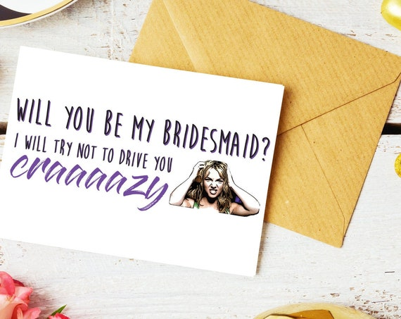 Britney Spears 'Crazy' Themed Bridesmaid Ask Cards