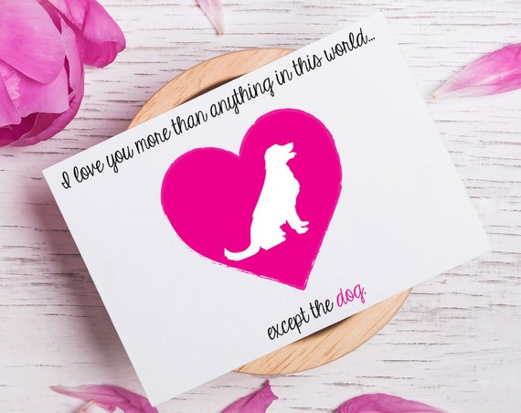 Except The Dog Valentines Card