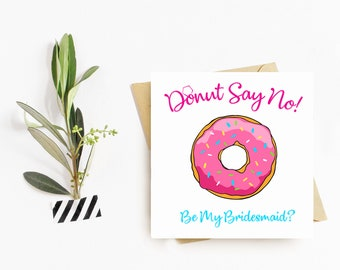 Bridesmaid Ask Cards 'Donut' Say No!