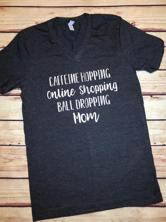 50d26db73 Caffeine Hopping Online Shopping Ball Dropping Mom