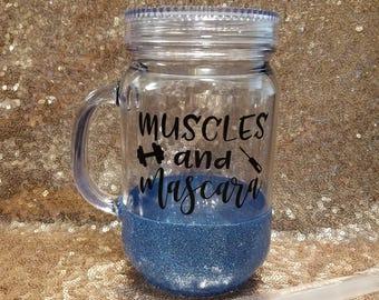 Muscles and Mascara- 16 oz- Glitter dipped- Acrylic Mason Jar Tumbler
